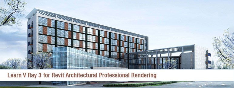 Learn V Ray 3 for Revit Architectural Professional Rendering for Architects & Designers