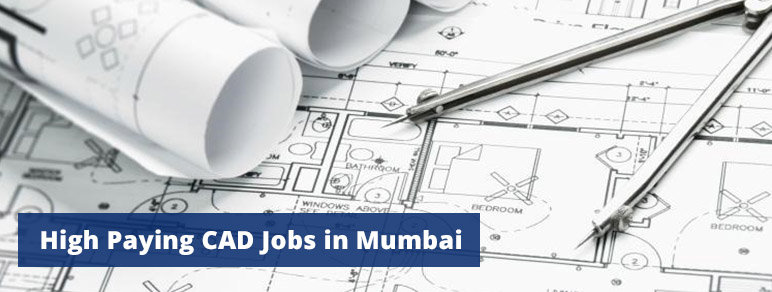 High Paying CAD Jobs in Mumbai