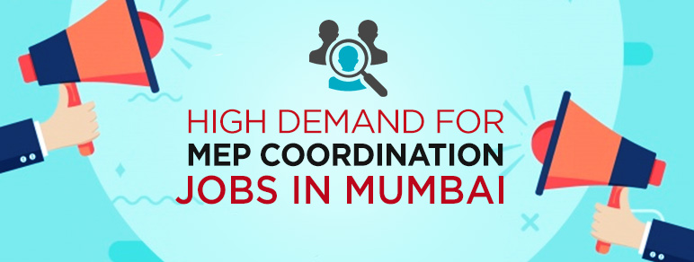 High Demand for MEP Coordination Jobs in Mumbai