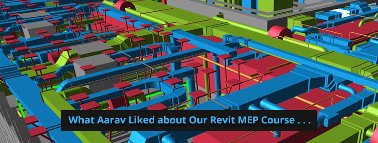 What Aarav Liked about Our Revit MEP Course . . .