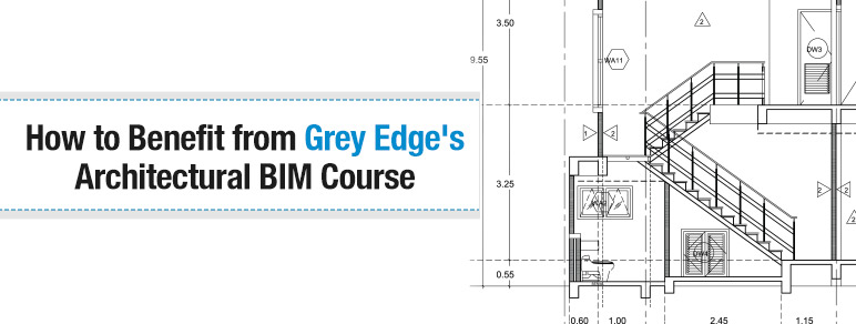 how-to-benefit-from-grey-edges-architectural-bim-course